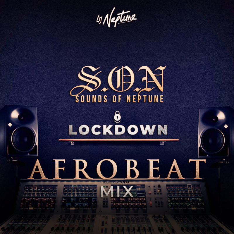 "DJ Neptune – ""Afrobeat Lock Down Mix """