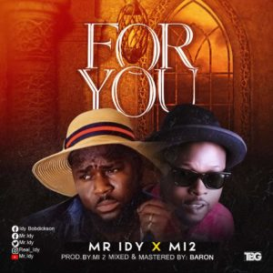 Mr.Idy ft MI2 [For You]
