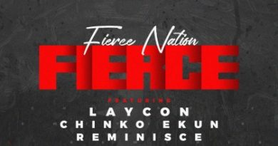 "Laycon – ""Fierce"" ft. Chinko Ekun, Reminisce"