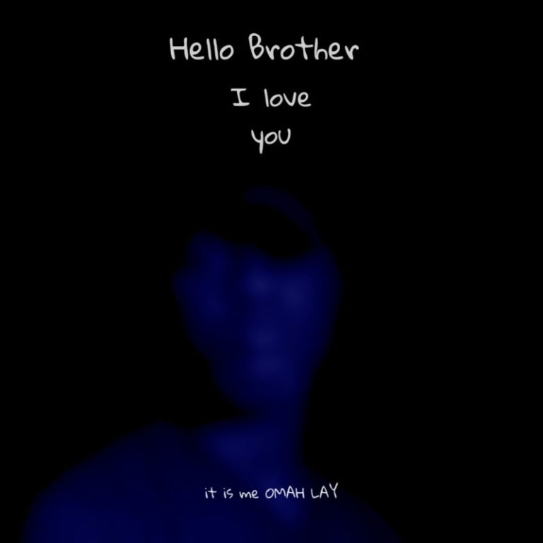 """Omah Lay – """"Hello Brother"""""""
